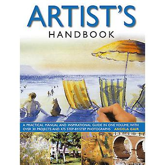 The Artist's Handbook - A Practical Manual and Inspirational Guide in