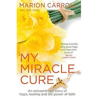 My Miracle Cure by Marion Carroll - 9781785302930 Book