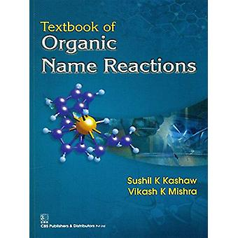 Textbook of Organic Name Reactions by KASHAW/MISHRA - 9788123924663 B