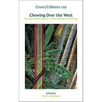 Chewing Over the West - Occidental Narratives in Non-Western Readings