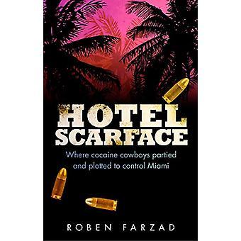 Hotel Scarface - waar Cocaine Cowboys gefeest en naar besturingselement uitgezet
