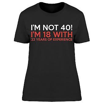 Im Not 40 Graphic Women's T-shirt