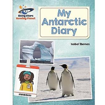 Reading Planet  My Antarctic Diary  White Galaxy by Isabel Thomas