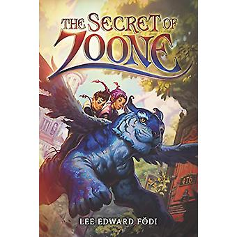 The Secret of Zoone by Lee Edward Fodi - 9780062845276 Book