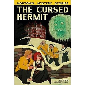 The Cursed Hermit by Kris Bertin & By artist Alexander Forbes