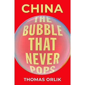 China  The Bubble that Never Pops by Thomas Orlik