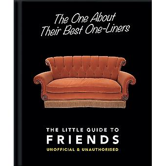 The One About Their Best OneLiners The Little Guide to Friends by Orange Hippo