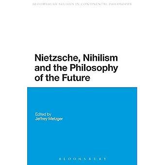 Nietzsche, Nihilisme en de Filosofie van de Toekomst - Bloomsbury Studies in Continental Philosophy