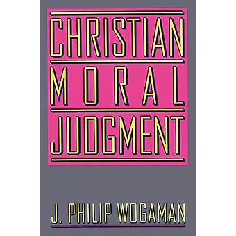 Kristet moraliskt omdöme av J. Philip Wogaman - 9780664250041 Bok