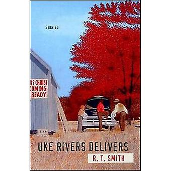 Uke Rivers Delivers - Stories by R. T. Smith - 9780807131879 Book