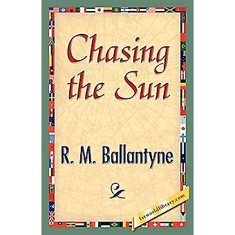 Chasing the Sun by Robert Michael Ballantyne - 9781421888743 Book
