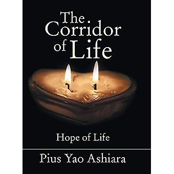 The Corridor of Life by Pius Yao Ashiara - 9781480807020 Book