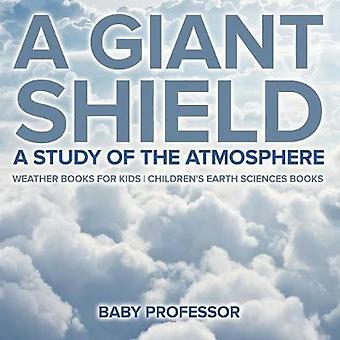 A Giant Shield - A Study of the Atmosphere - Weather Books for Kids Ch