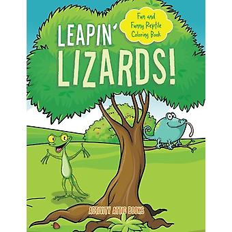 Leapin' Lizards! Fun and Funny Reptile Coloring Book by Activity Atti