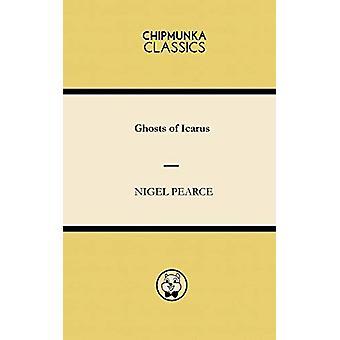 Ghosts of Icarus by Nigel Pearce - 9781783822263 Book