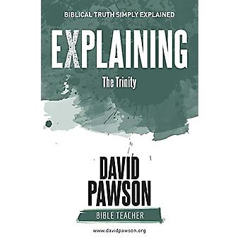 EXPLAINING The Trinity by David Pawson - 9781911173076 Book