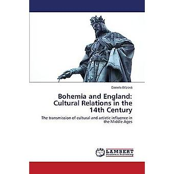 Bohemia and England - Cultural Relations in the 14th Century by B Izov