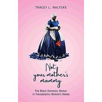 Not Your Mothers Mammy por Tracey L Walters
