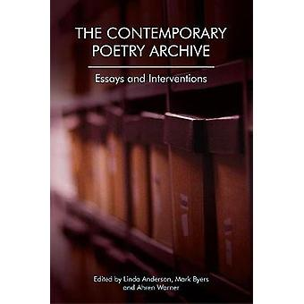 The Contemporary Poetry Archive Essays and Interventions