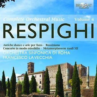 O. Respighi - Respighi: Kompletta orkesterverk, Vol. 4 [CD] USA import