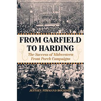 From Garfield to Harding by Jeffrey Normand Bourdon