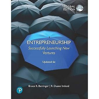 Entrepreneurship Successfully Launching New Ventures Updated 6e Global Edition by Bruce BarringerR. Ireland