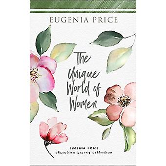 The Unique World of Women by Eugenia Price