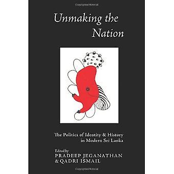 Unmaking the Nation: Die Politik der Identität und Geschichte im modernen Sri Lanka