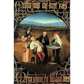 The Cure Of Folly Poster Print by Hieronymus Bosch