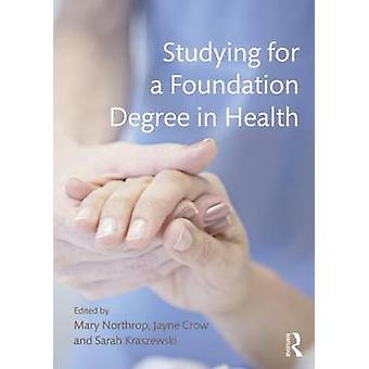 Studying for a Foundation Degree in Health by Mary Northrop