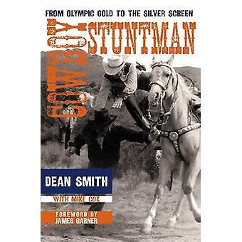 Cowboy-Stuntman - vom Olympia-Gold auf die Leinwand von Dean Smith