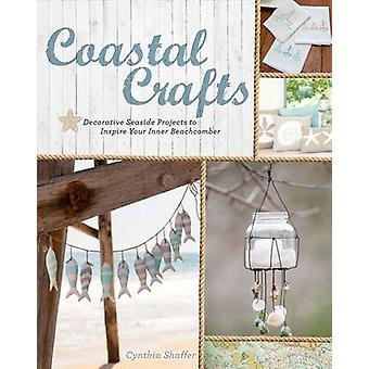 Coastal Crafts - Decorative Seaside Projects to Inspire Your Inner Bea