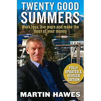 Twenty Good Summers - Work Less - Live More and Make the Most of Your