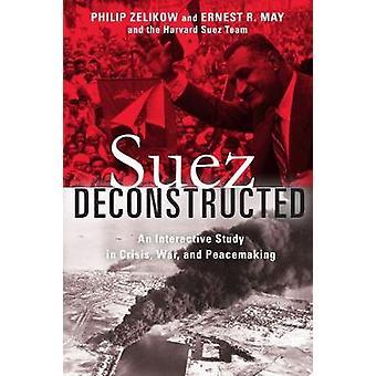 Deconstruido de Suez - un estudio interactivo en Crisis - guerra - y Peacem