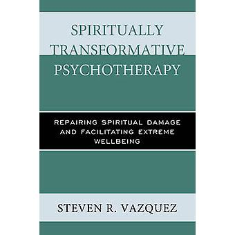 Psicoterapia espiritualmente transformadora - reparando o dano espiritual
