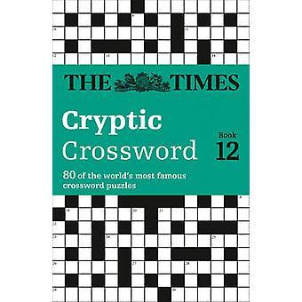 The Times Cryptic Crossword Book 12 - 80 of the World's Most Famous Cr