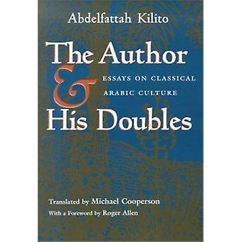 Der Autor und seine Doppel - Essays über klassische arabische Kultur durch Abd