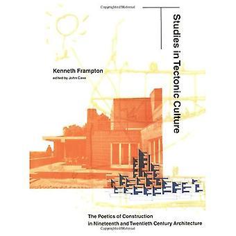 Studier i tektoniske kultur: til Poetics av bygging i nittende og tjuende århundre arkitektur