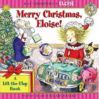 God jul, Eloise!: en hiss-The-Flap bok (Kay Thompsons Eloise)