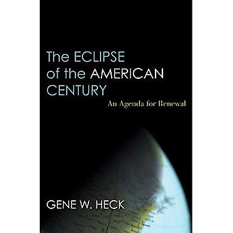 Eclipse av amerikanske århundre: en Agenda for fornyelse