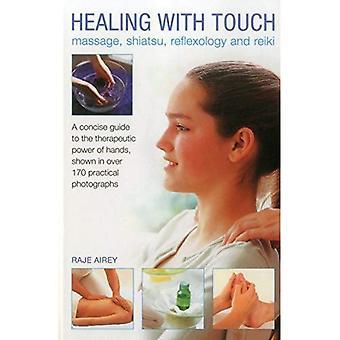 Healing met aanraking: Massage, Shiatsu, reflexologie en Reiki