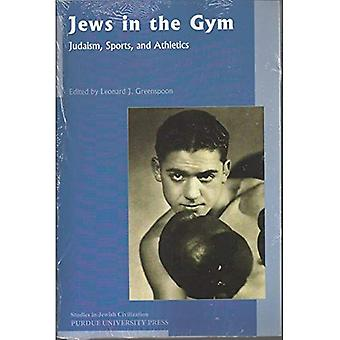 Joden in de sportschool: jodendom, sport en Atletiek