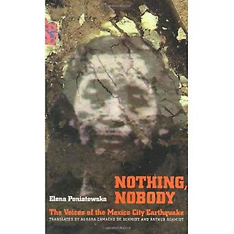 Nothing, Nobody: The Voices of the Mexico City Earthquake (Voices of Latin American Life) (Voices of Latin American...