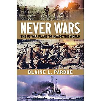 Never Wars: The US War Plans to Invade the World