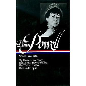 Dawn Powell Novels, 1944-1962: My Home is Far Away, the Locusts Have No King, the Wicked Pavilion, the Golden Spur (Library of America)