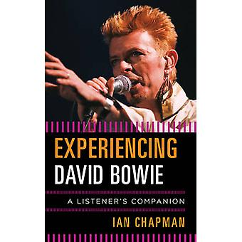 Experiencing David Bowie - A Listener's Companion by Ian Chapman - 978