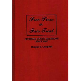 Freie Presse V. Fair Trial oberste Gerichtshof Entscheidungen seit 1807 von Campbell & Douglas