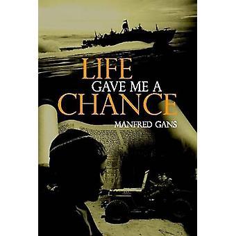 الحياة أعطاني فرصة قبل غانس & مانفريد