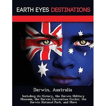 Darwin Australia inkludert historien Darwin Military Museum Darwin Convention Center nasjonalparken Darwin og mer av Knight & Dave