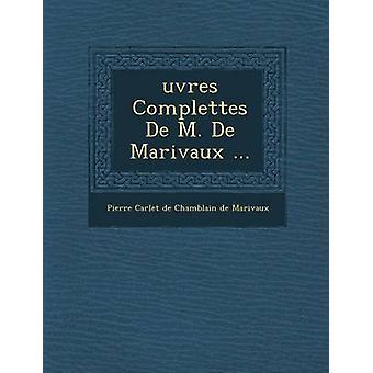 Uvres Complettes de M. de Marivaux... av Pierre Carlet De Chamblain De Marivaux